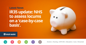 IR35 Update: NHS to assess locums on a 'case-by-case basis'
